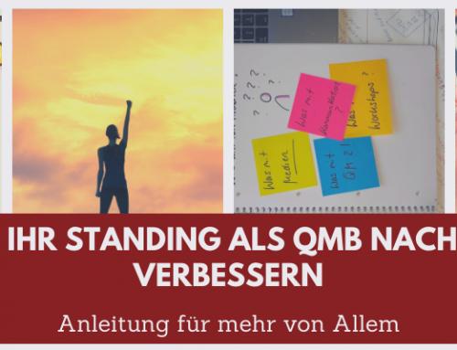 Wie Sie Ihr Standing als QMB nachhaltig verbessern!